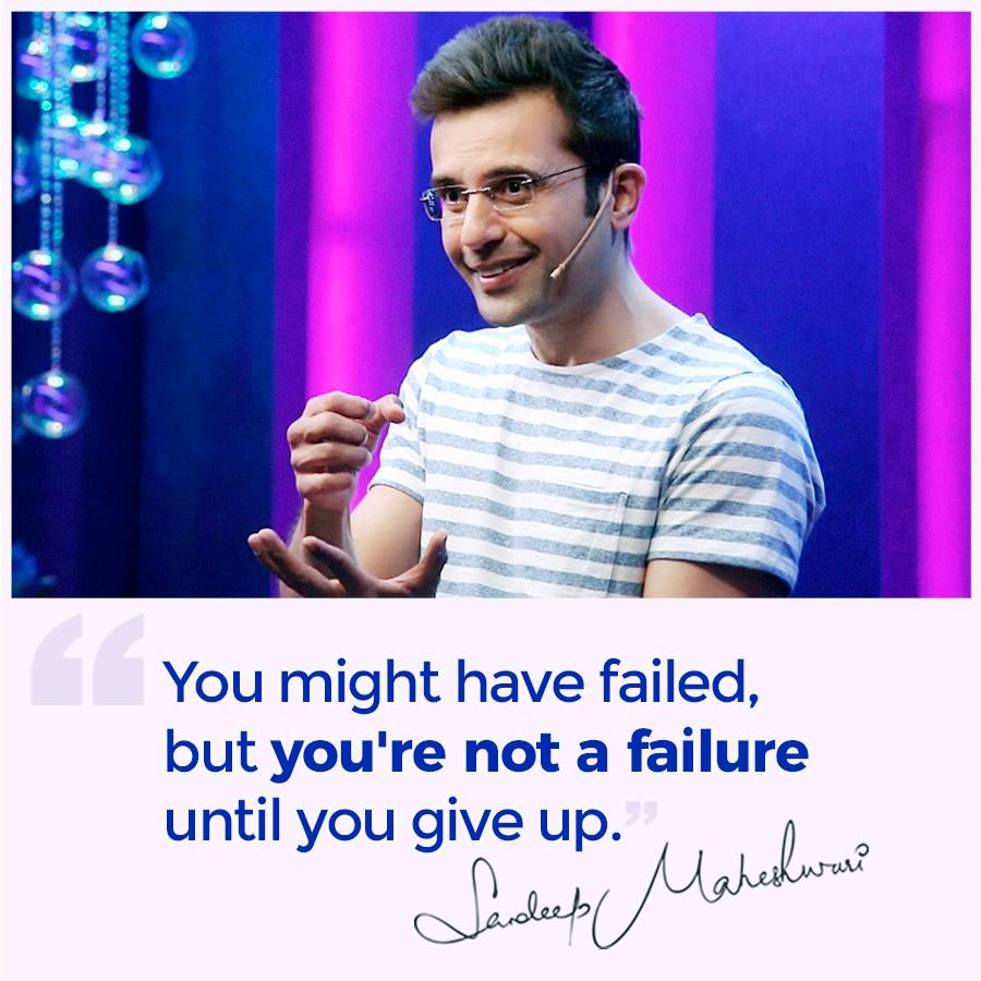 You might have failed, but you're not failure until you give up.