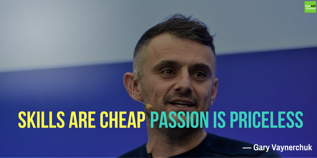 Gary Vaynerchuk Quotes on Passion