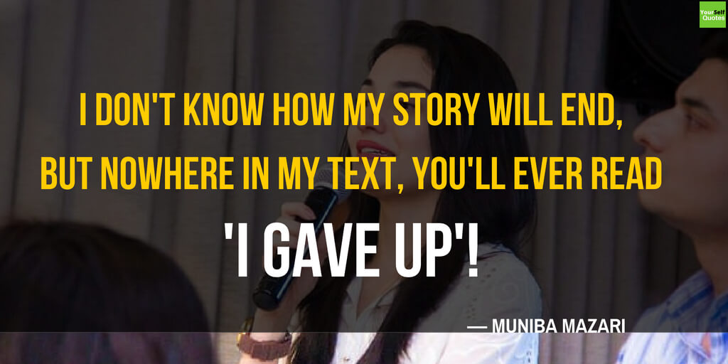 Motivational Quotes of Muniba Mazari