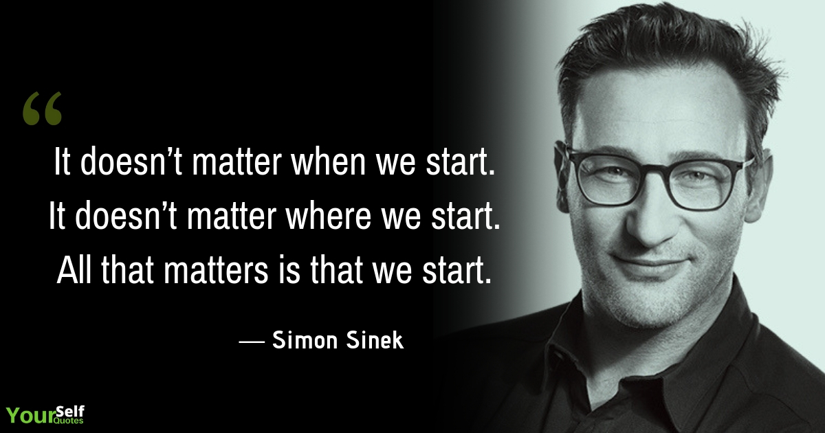 Simon Sinek Quotes On Leadership That Will Change Your Thinking