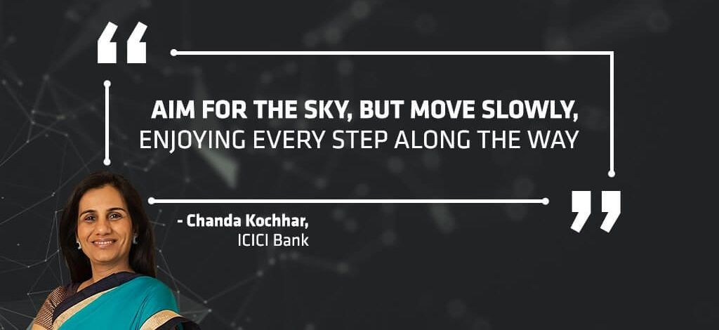 ICICI Chandra Kochhar Entrepreneur Quotes