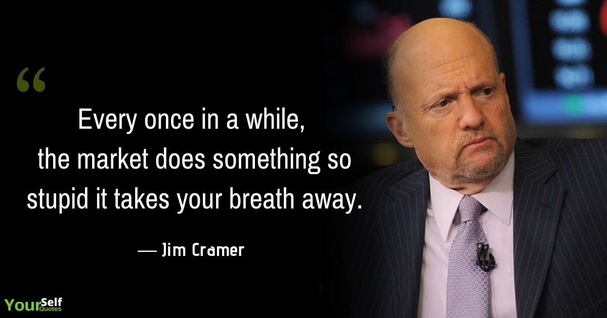 Jim Cramer Stock Market Quotes