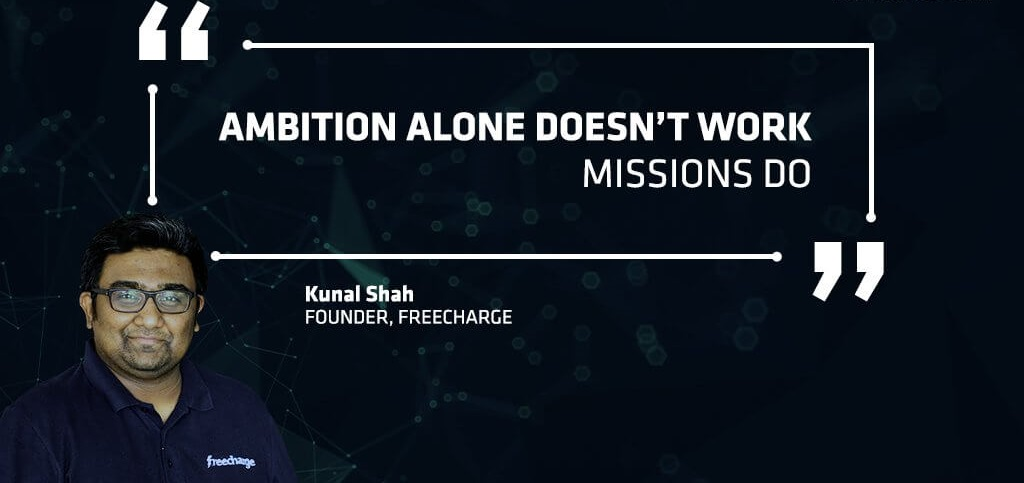 Kunal Shah Entrepreneur Quotes