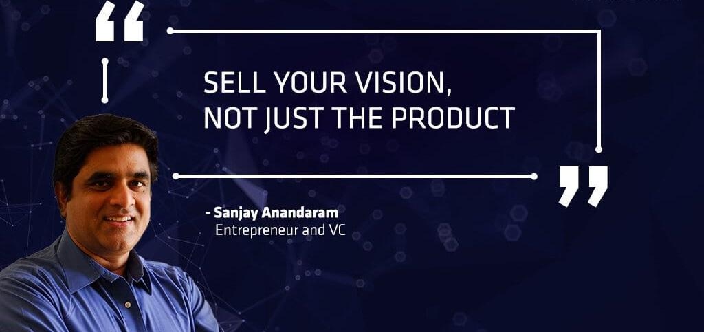 Sanjay Anandaram Entrepreneur Quotes