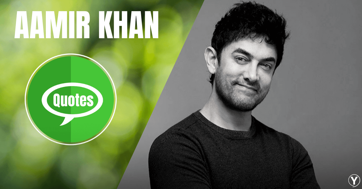 Aamir Khan Quotes