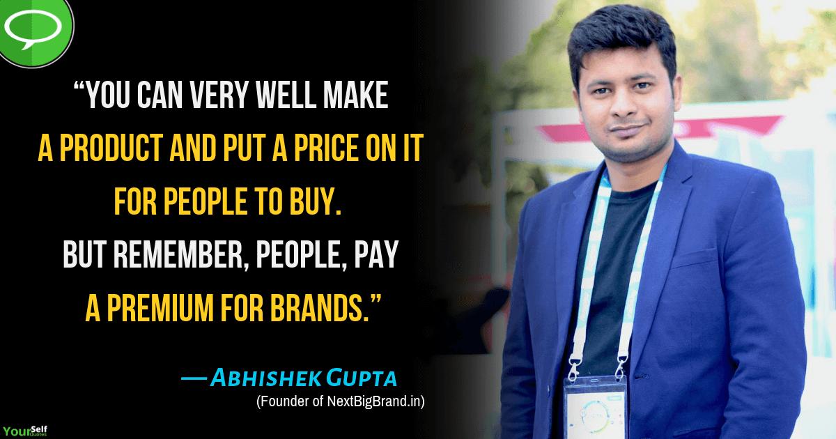Abhishek Gupta Quotes About Brands