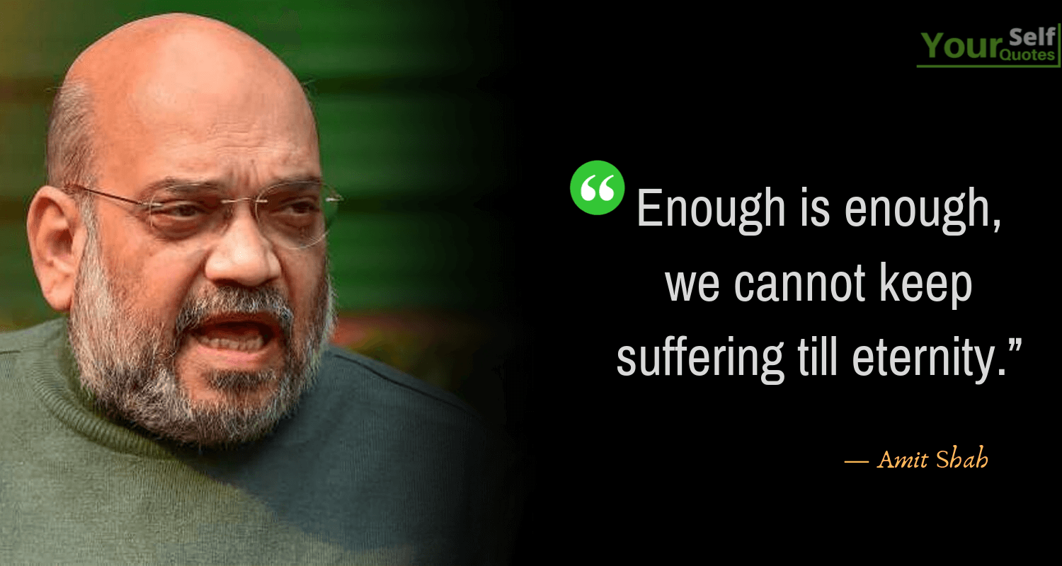 Quotes by Amit Shah