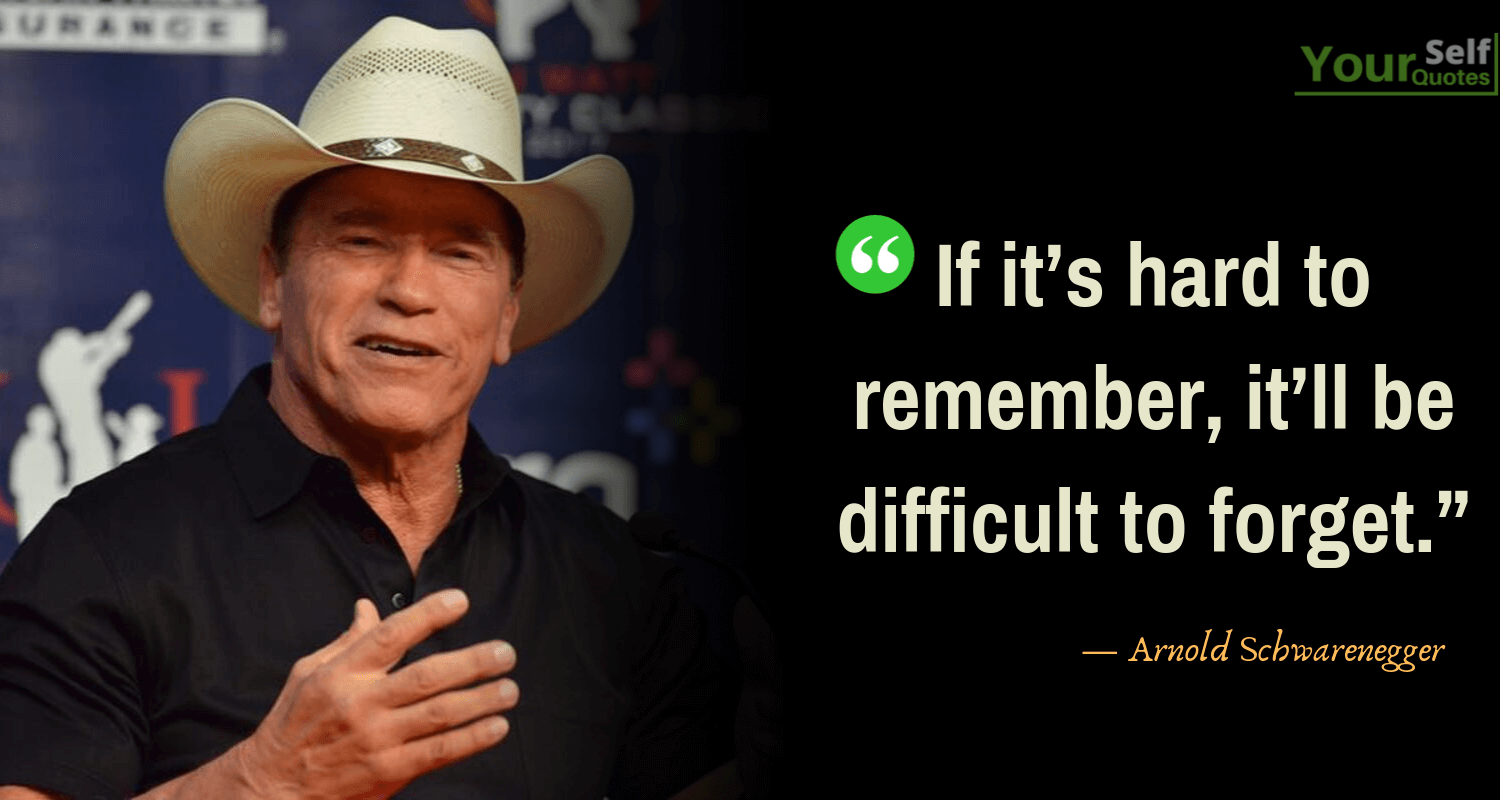 Greatest Arnold Schwarzenegger Quotes