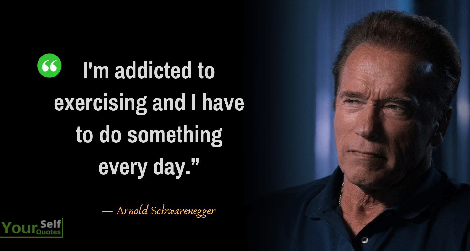 Top Arnold Schwarzenegger Quotes