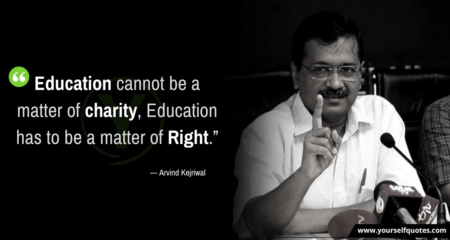 Arvind Kejriwal Quotes on Education