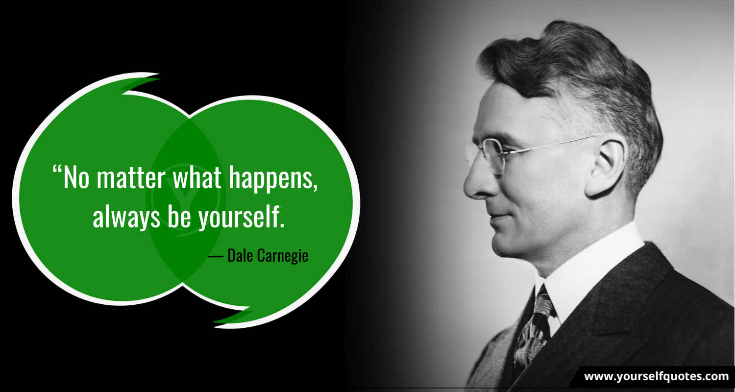 Be Yourself Quotes oleh Dale Carnegie