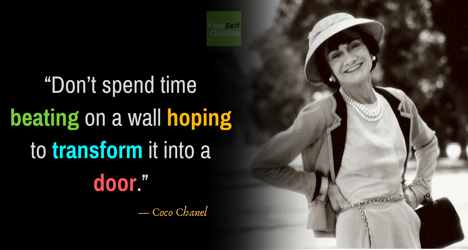 Believe yourself in a quote by Coco Chanel