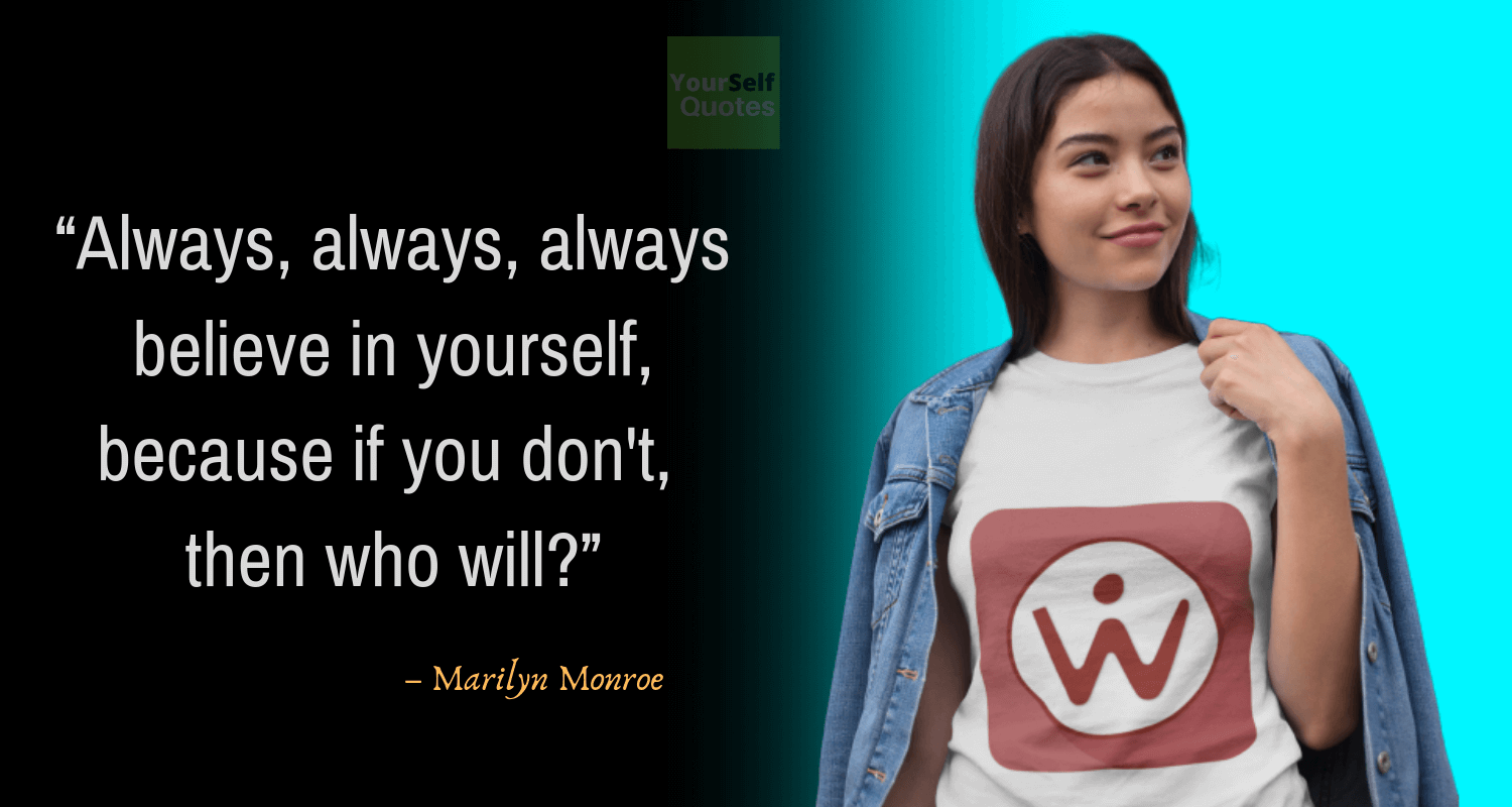 Believe in Yourself Quotes by Marilyn Monroe