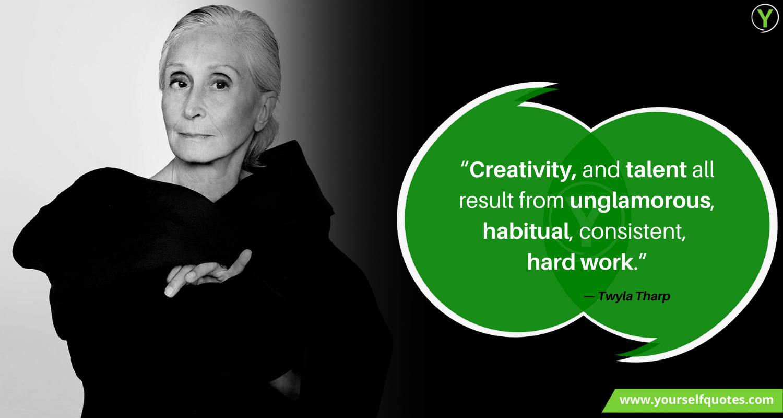 Creativity Quote by Twyla Tharp