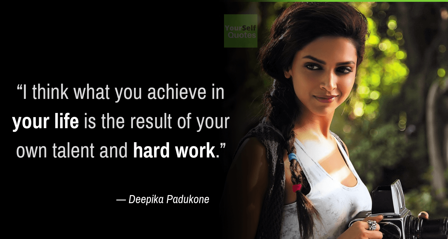Deepika Padukone Quotes on Life