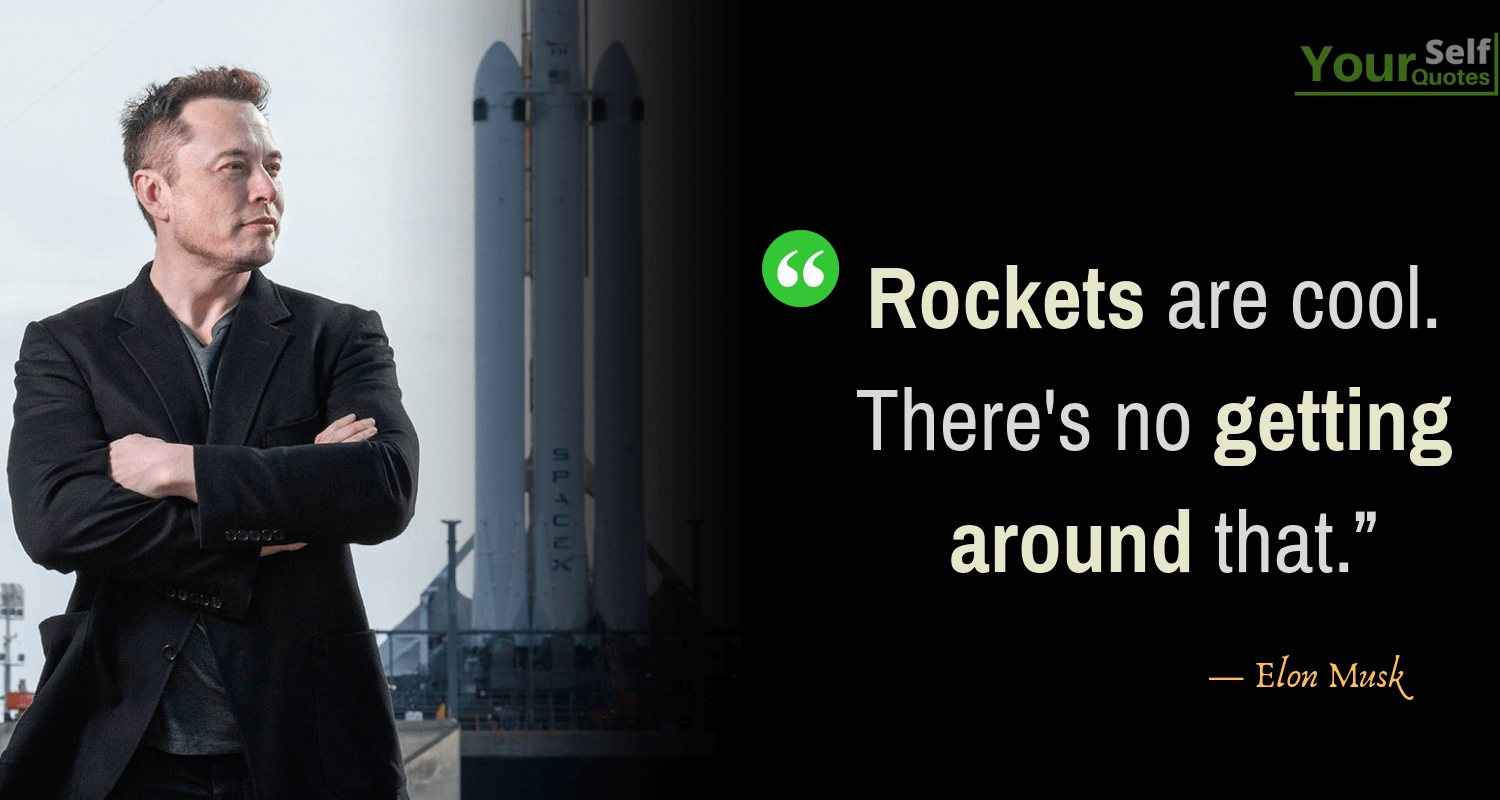Elon Musk Rockets Quote