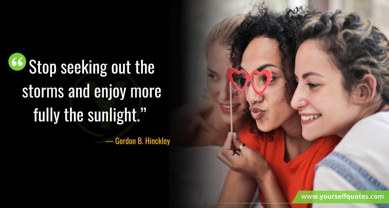 Enjoy Life Quotes by Gordon B. Hinckley