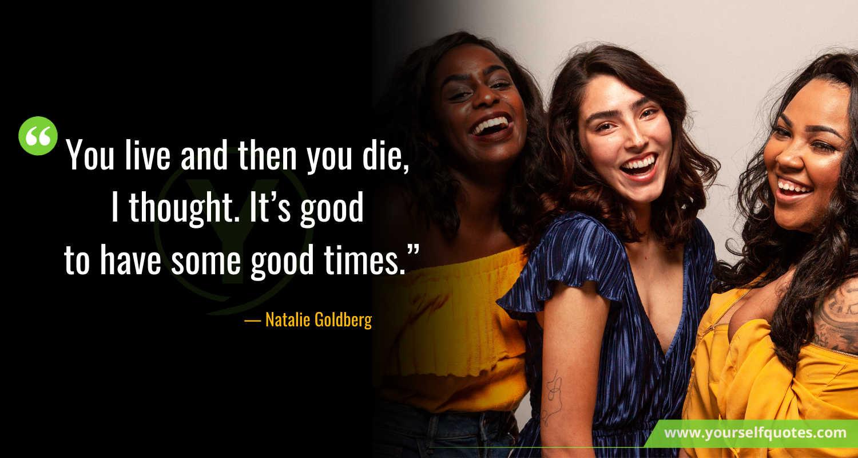 Enjoy Life Quotes by Natalie Goldberg