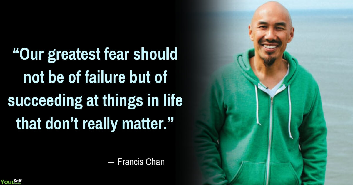 Failure Quotes by Francis Chan