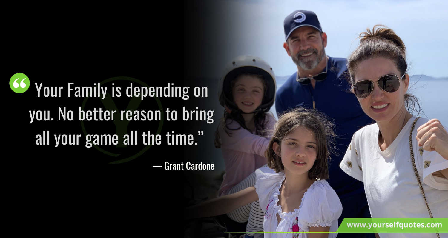 Family Quotes by Grant Cardone