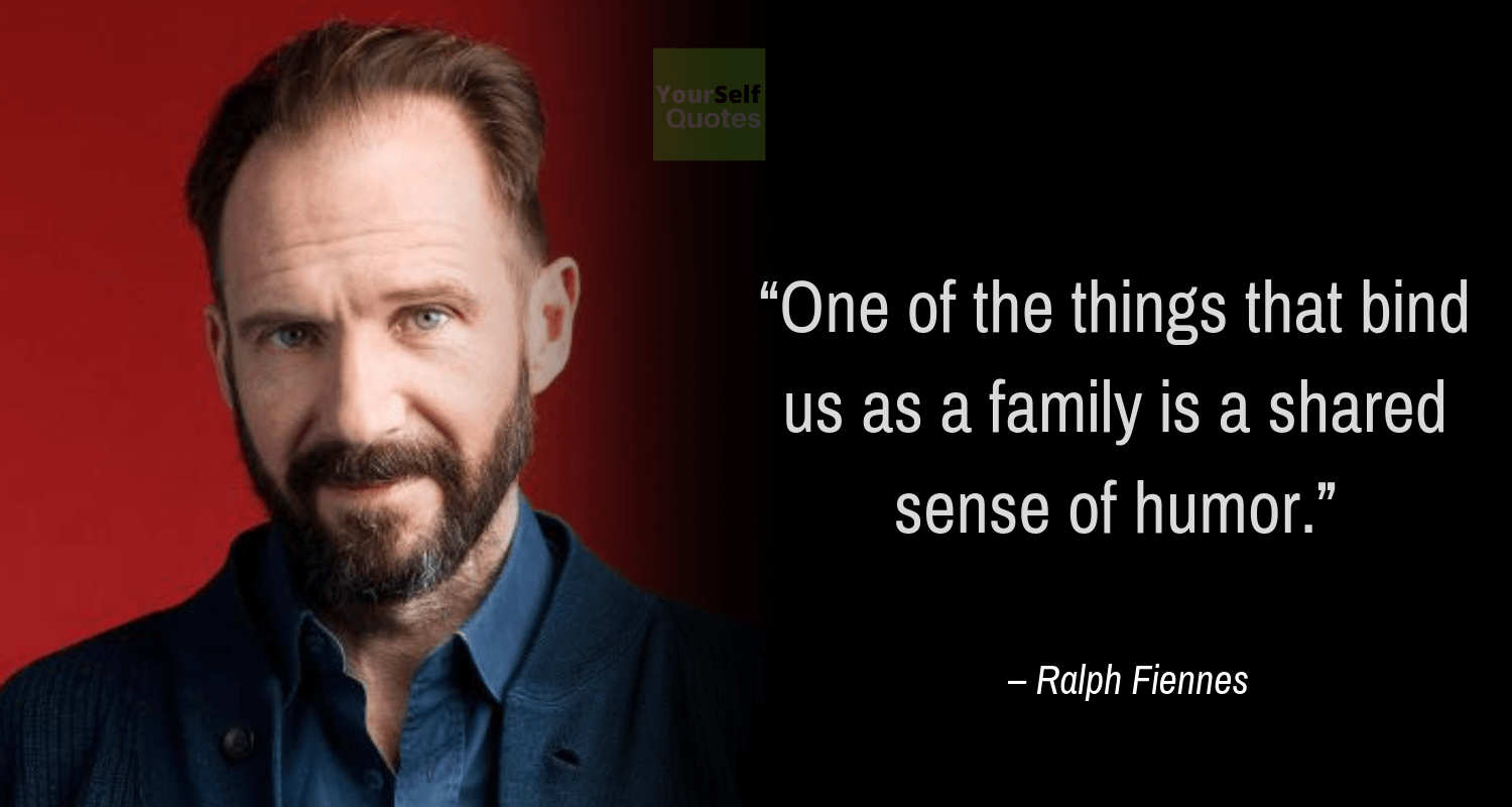 Family Quotes by Ralph Fiennes