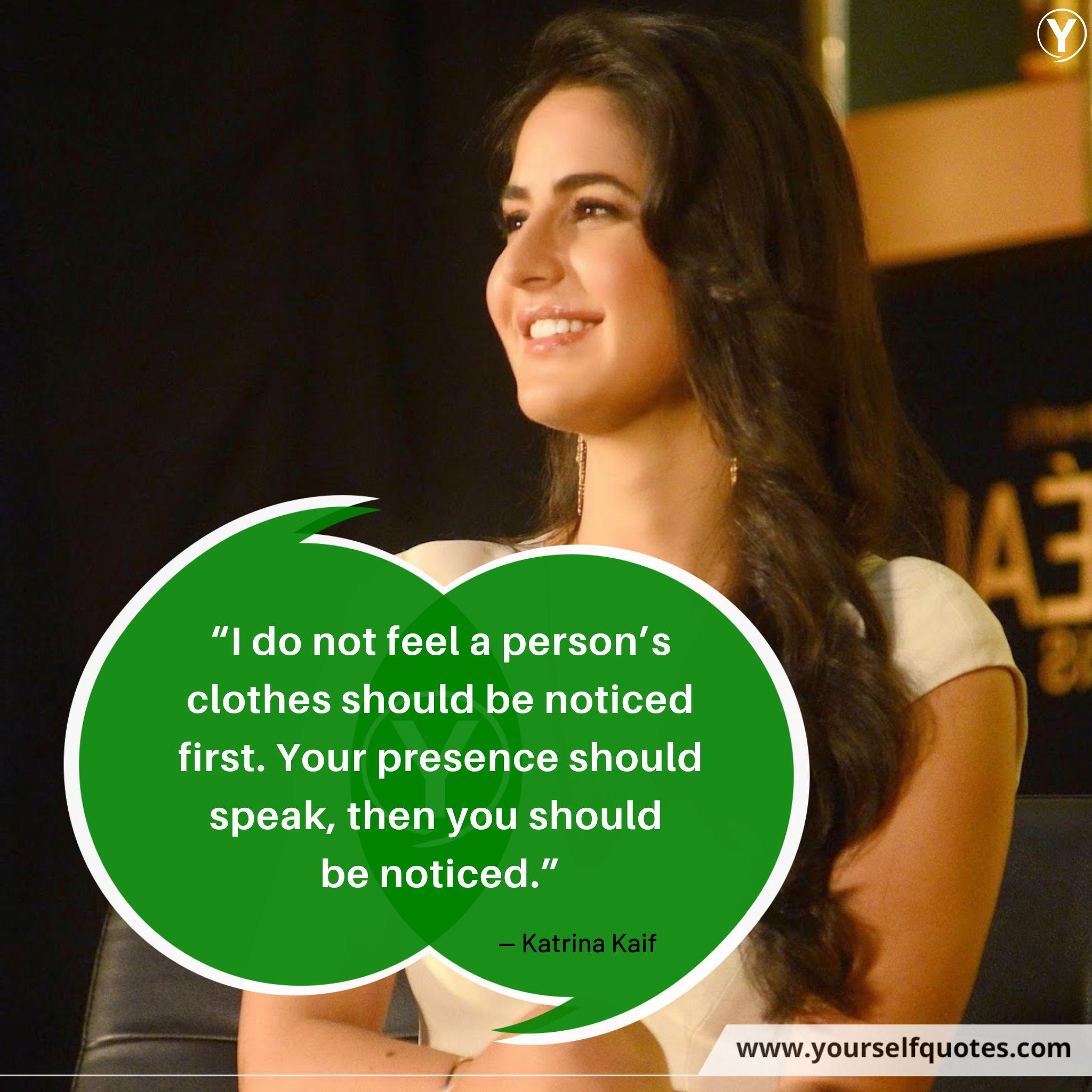 Famous Quote from Katrina Kaif
