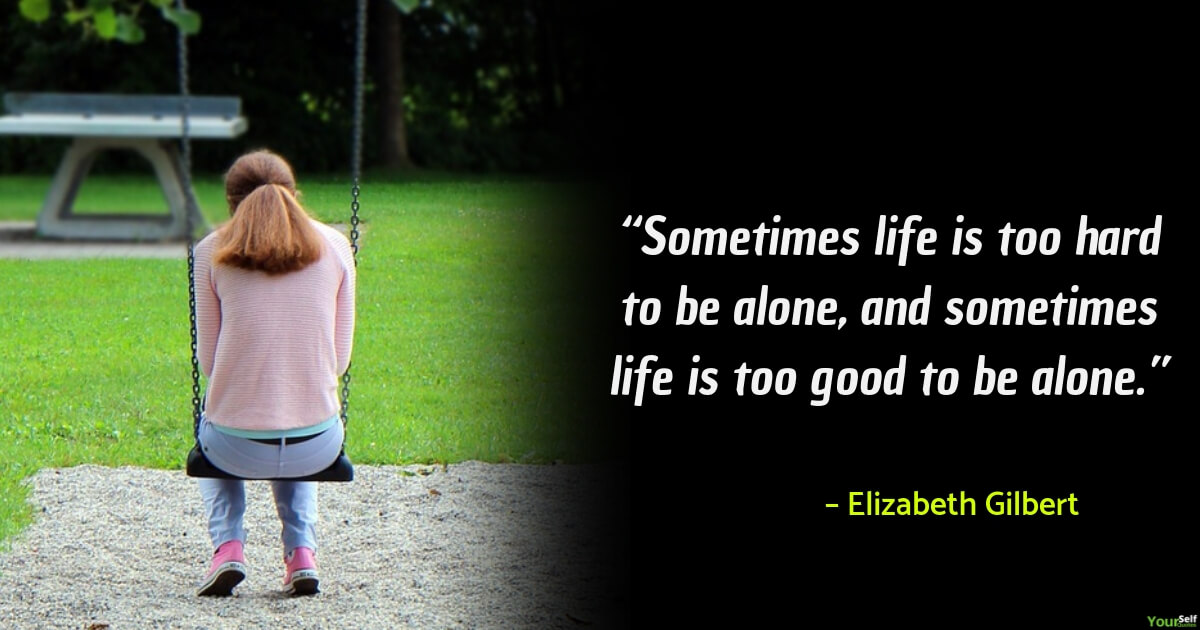 Feeling Alone Quotes By Elizabeth Gilbert