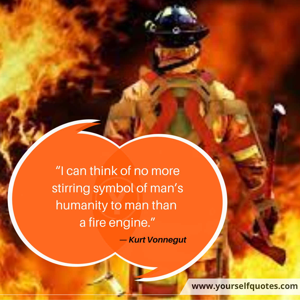 Firefighter's Day Quotes Messages Images by Kurt Vonnegut