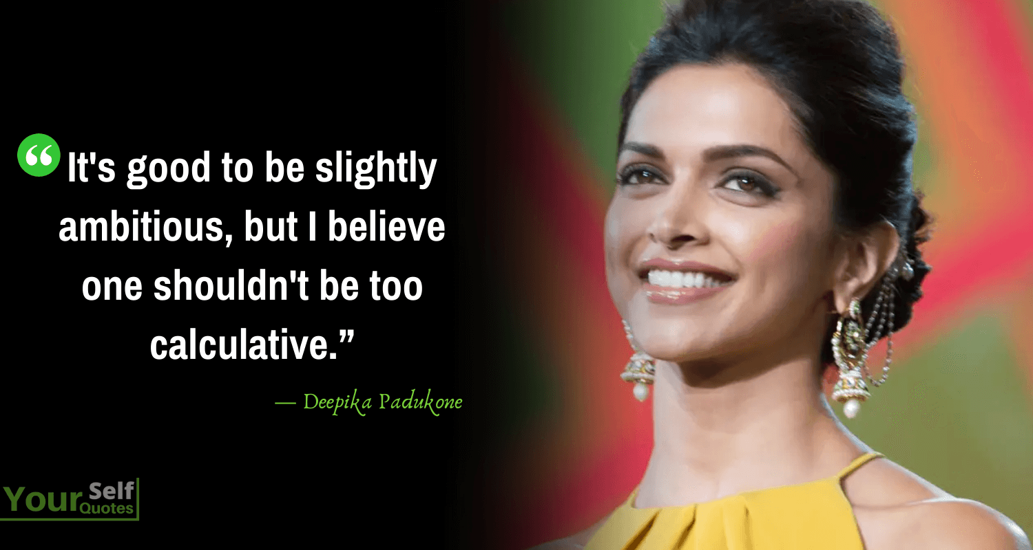 Good Quotes by Deepika Padukone