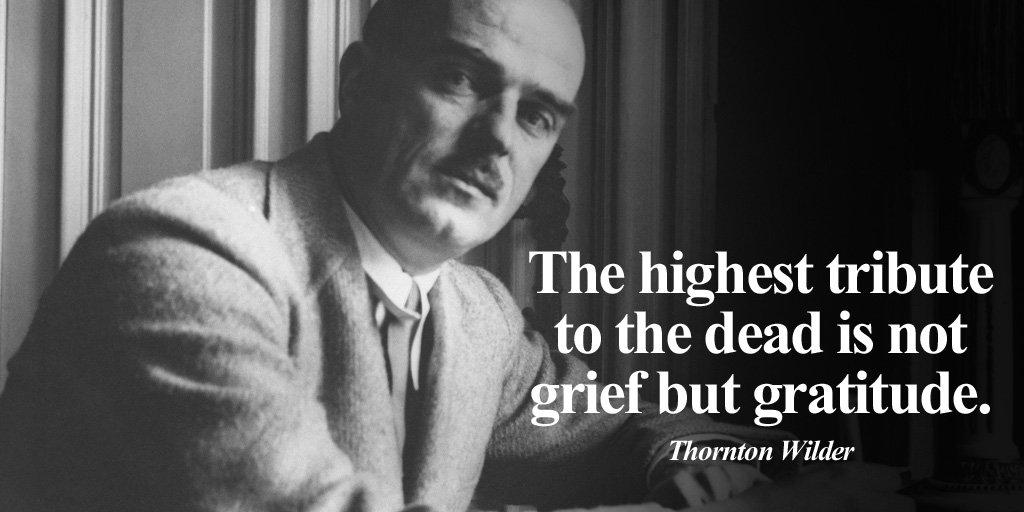 Gratitude Quote by Thornton Wilder