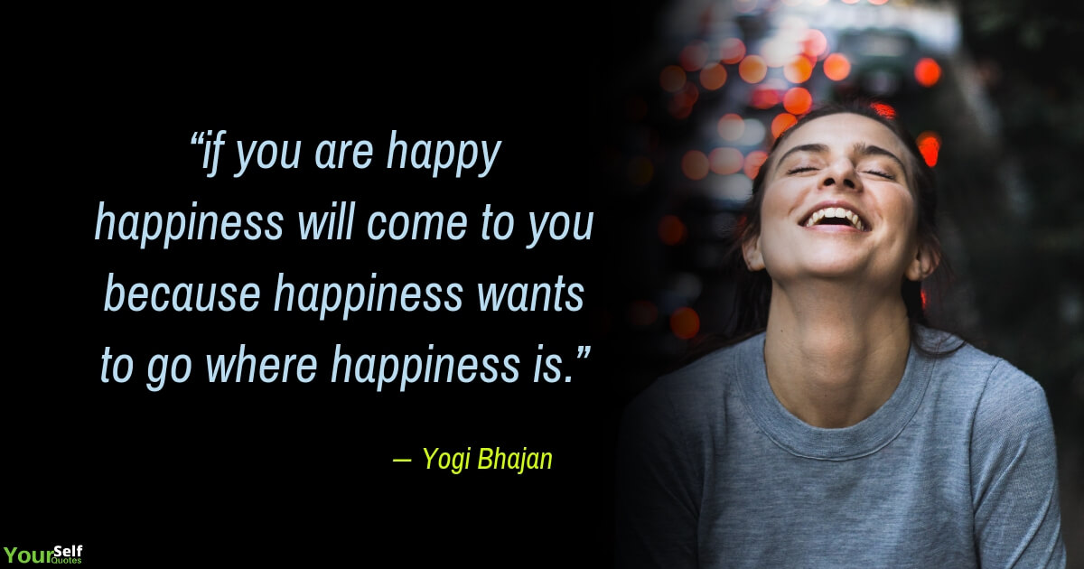 Happiness Quote by Yogi Bhajan