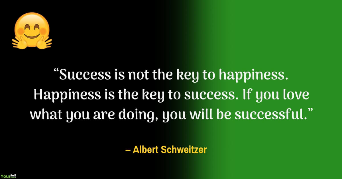 Happiness Quotes by Albert Schweitzer