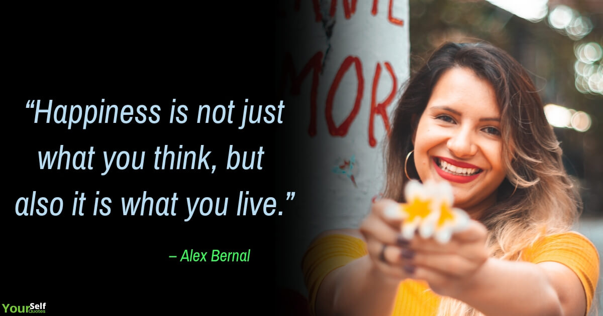 Happiness Quotes by Alex Bernal