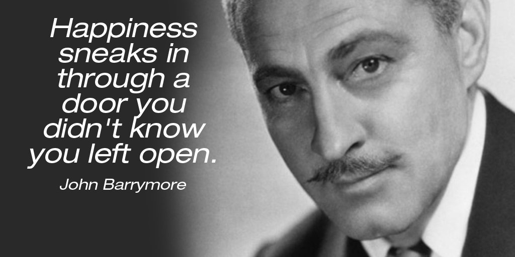 Happiness Quotes by John Barrymore
