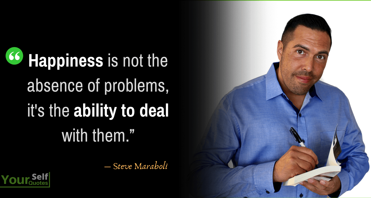 Happiness Quotes by Steve Maraboli