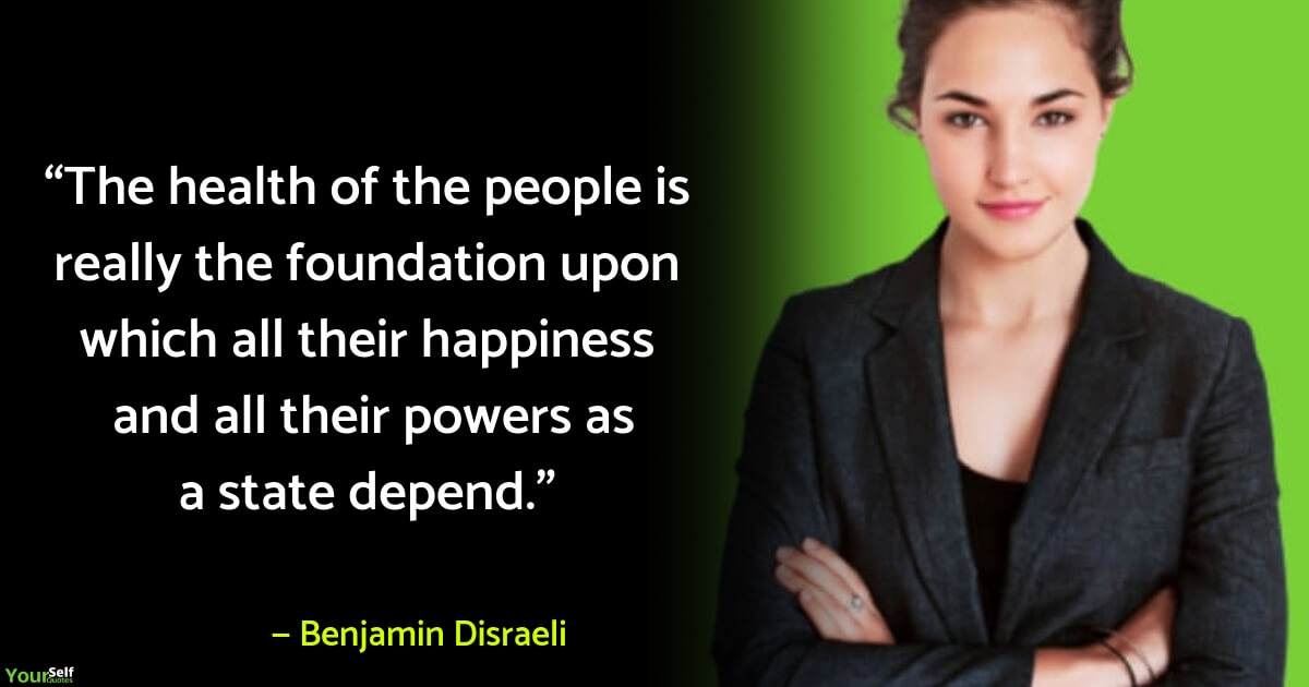 Health Quotes by Benjamin Disraeli