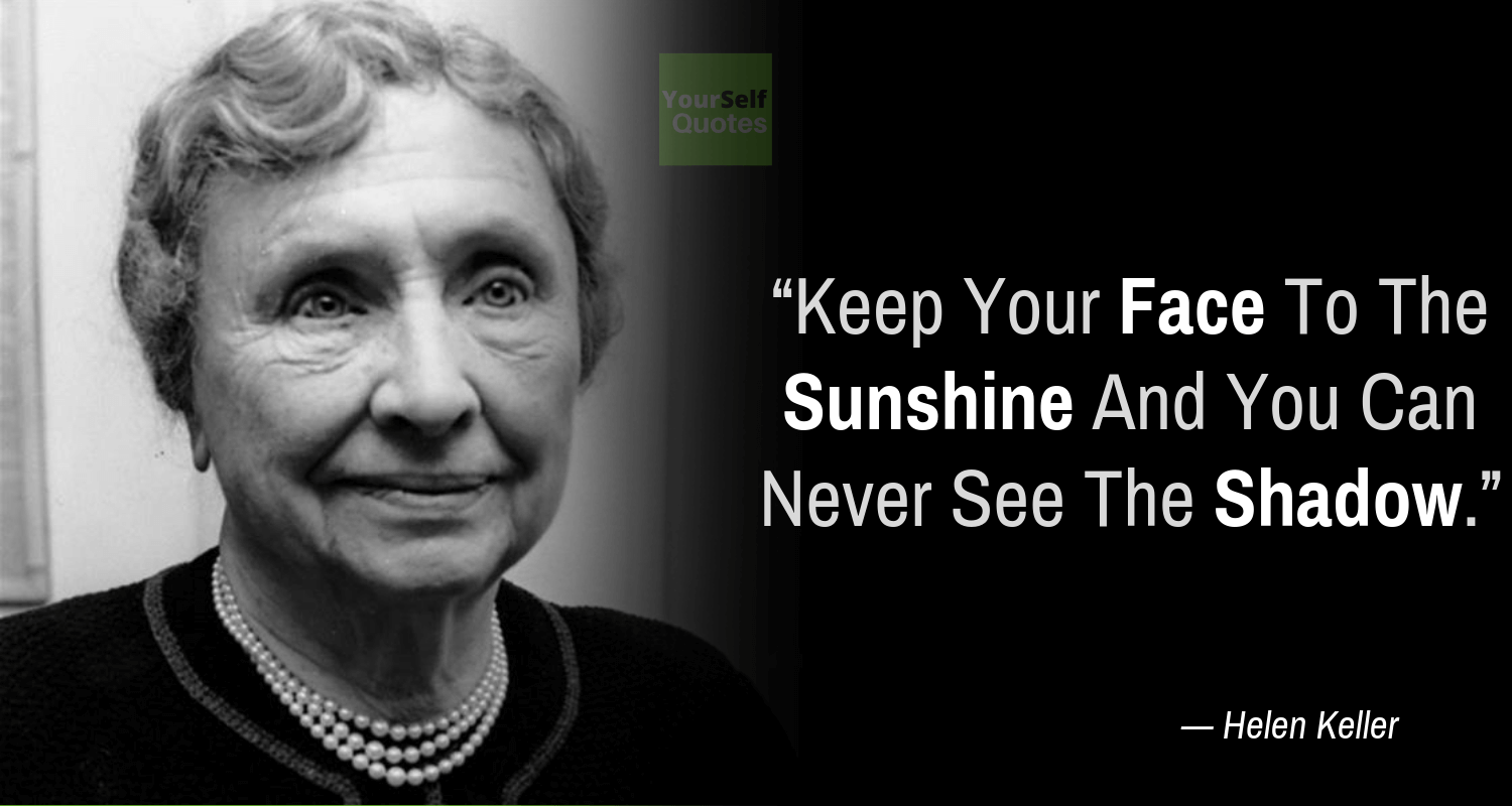 Helen Keller Quotes To Make Yourself Feel Positive ...