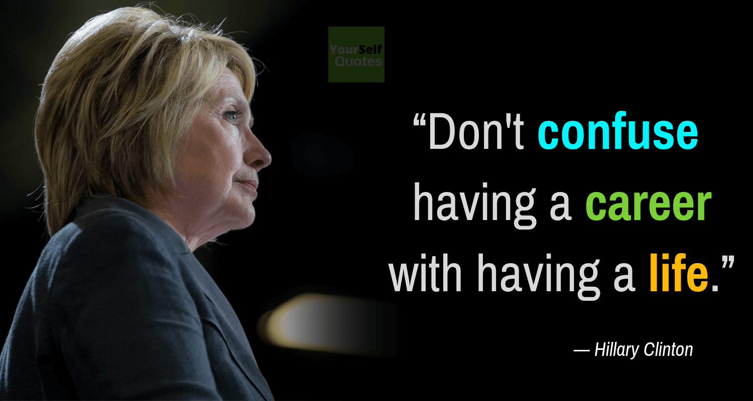Hillary Clinton Quotes on life