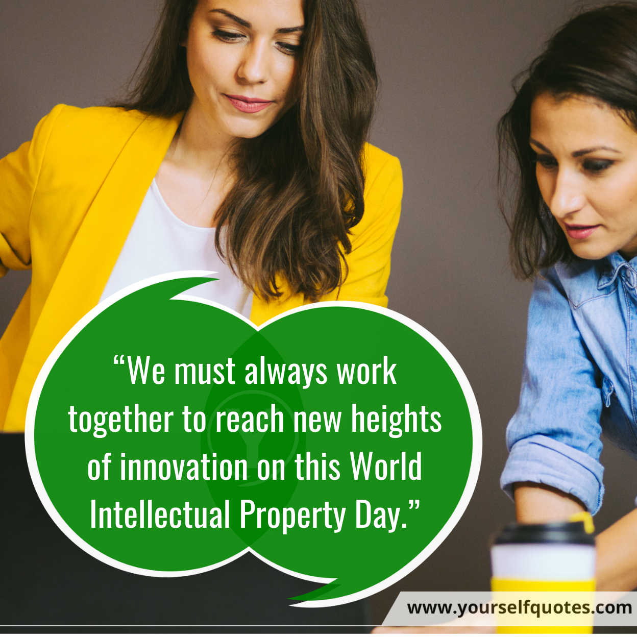 """""""We must always work together to reach new heights of innovation on this World Intellectual Property Day."""""""