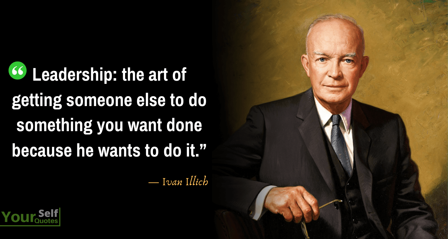 Leadership Saying by Dwight D. Eisenhower