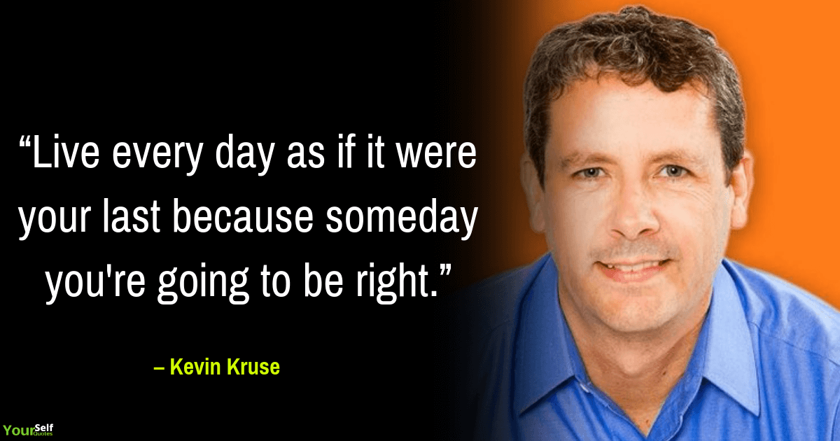 Life Quotes by Kevin Kruse