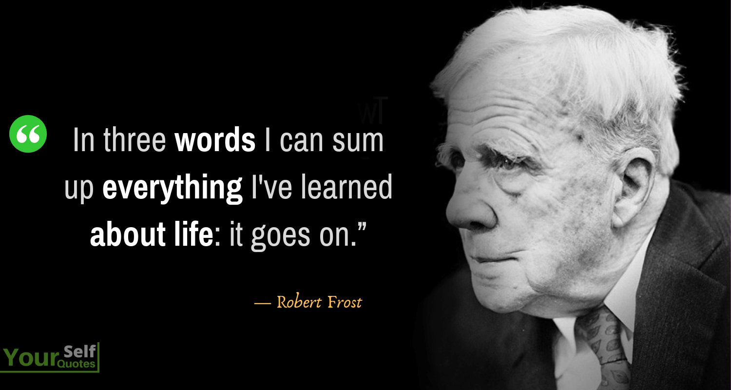 Life Quotes by Robert Frost