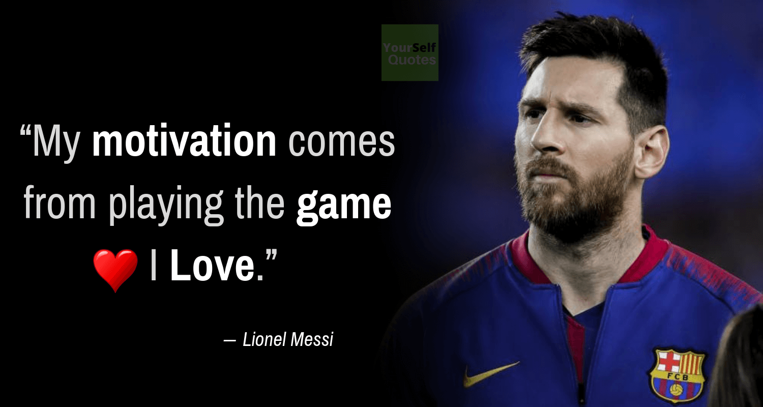 Lionel Messi Quotes on Motivation
