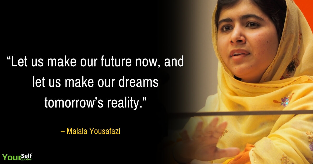 Malala Yousafzai Motivational Quotes