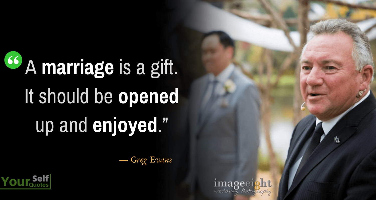 Marriage Quotes by Greg Evans