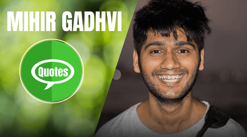 Mihir Gadhvi Quotes
