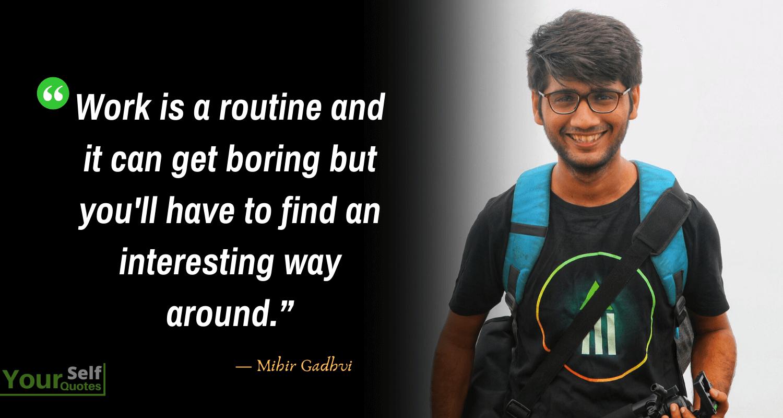 Mihir Gadhvi Work Quotes