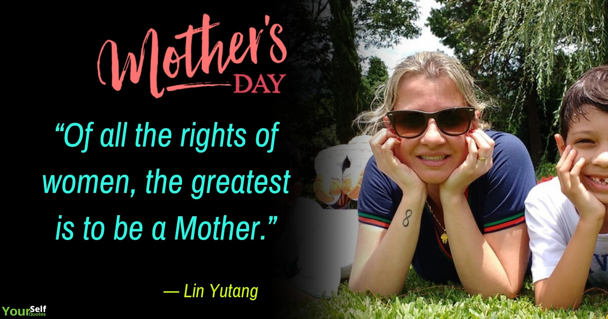 Mothers Day Quote by Lin Yutang