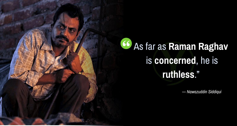 Nawazuddin Siddiqui Raman Raghav Quotes