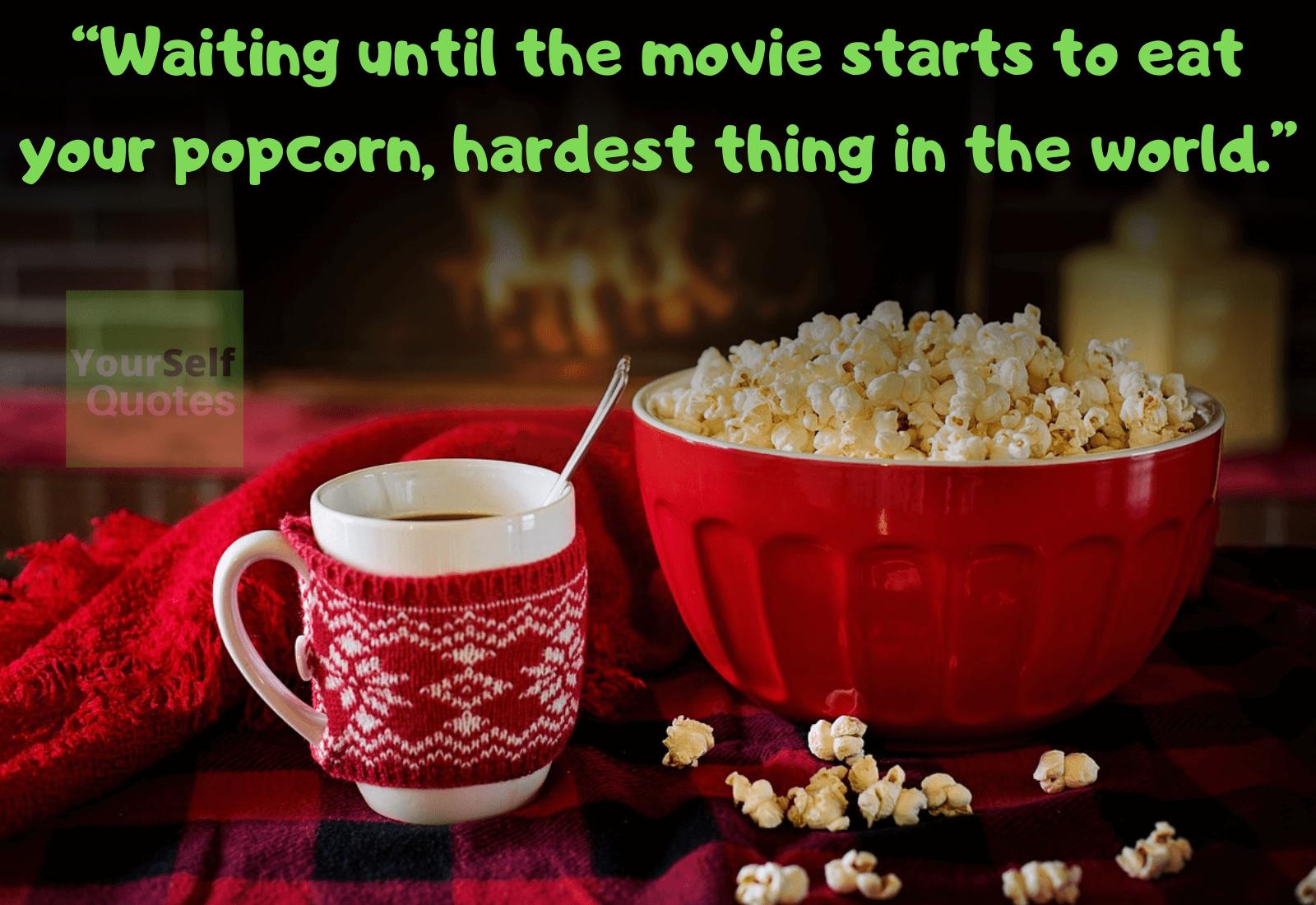 Popcorn Quotes Quotations